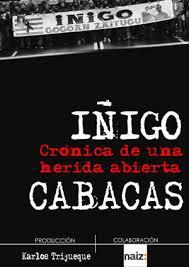 Documental «Iñigo Cabacas, crónica de una herida abierta»