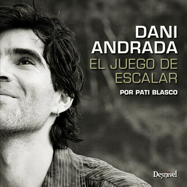 Dani Andrada: El Juego de escalar.