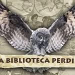 Especial cuarto aniversario – La Biblioteca Perdida