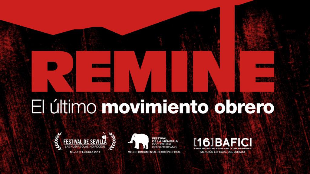 """Documental """"REMINE ,el ultimo movimiento obrero"""""""