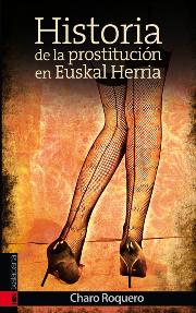 """""""Historia de la prostitución en EH"""" Entrevista con Txaro Roquero"""