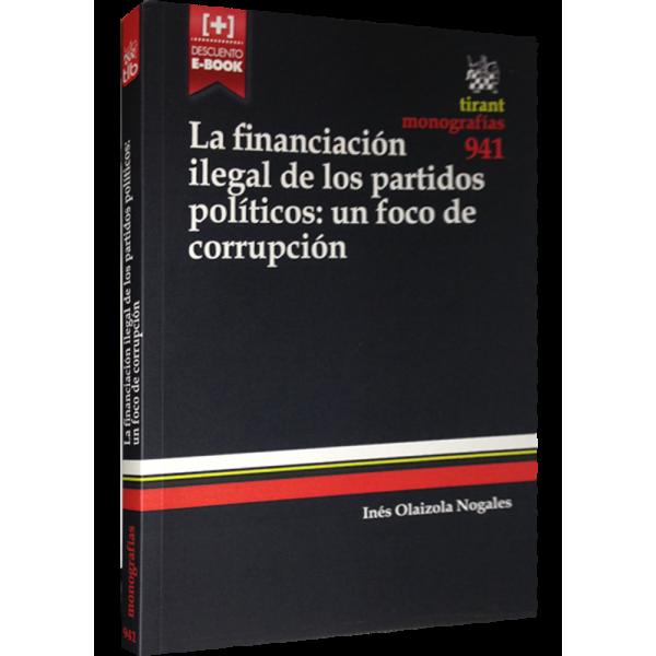 """""""La financiación ilegal de los partidos políticos: un foco de corrupción"""""""