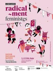 """""""…O no será"""": Radicalment feministes, Barcelona 2016"""