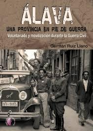 """""""ÁLAVA, UNA PROVINCIA EN PIE DE GUERRA"""" de Germán Ruiz Llanos"""