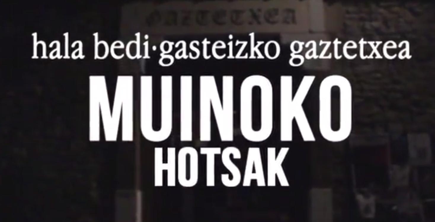 Muinoko  Hotsak  |  Gasteizko  Gaztetxea  eta  Hala  Bedi  Irratia  elkarlanean