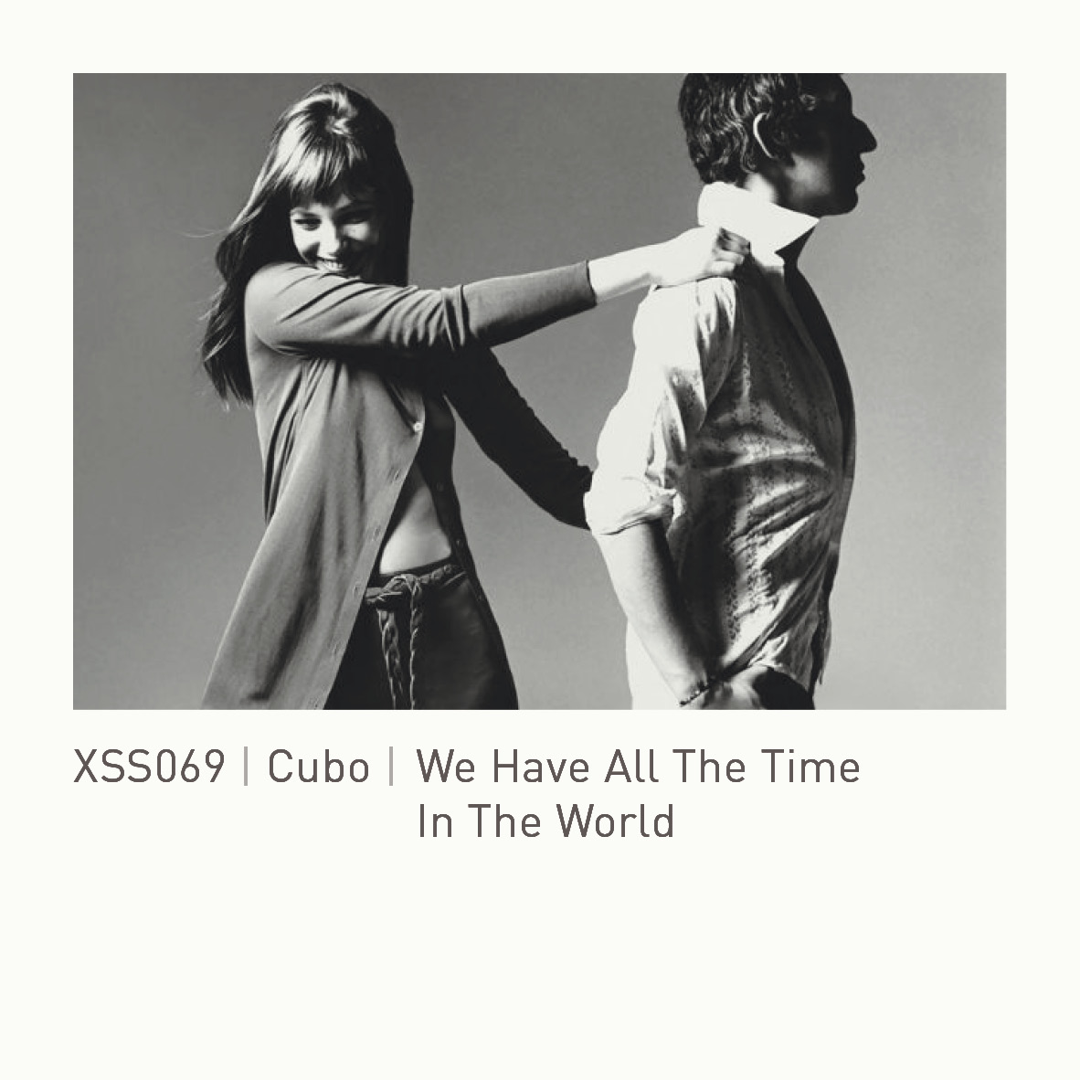 XSS069 | Cubo | We Have All The Time In The World