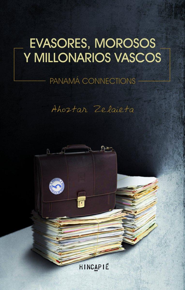 """""""Evasores, morosos y millonarios vascos. Panamá Connections"""", nuevo libro de Ahoztar Zelaieta"""
