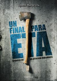"""""""Un final para ETA"""" de Imanol Murua"""