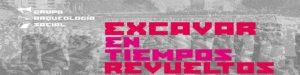 Excavar  en  Tiempos  Revueltos  Vol.VII