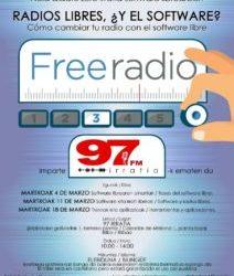 """""""Freeradio. RADIOS LIBRES, ¿Y EL SOFTWARE?"""":talleres organizados por 97 irratia"""