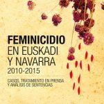 """""""Feminicidio  en  Euskadi  y  Navarra  2010-2015"""",  nueva  publicación  de  Mugarik  Gabe  y  Feminicidio.net"""