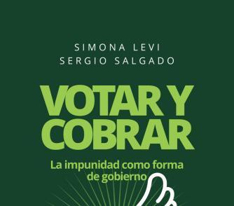 """Simone Levi (Coautora de """"Votar y cobrar. La impunidad como forma de gobierno""""): """"Queremos que estas evidencias no se pierdan en el olvido"""""""