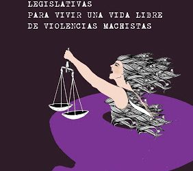 O no será: Violencias machistas y propuestas legislativas feministas