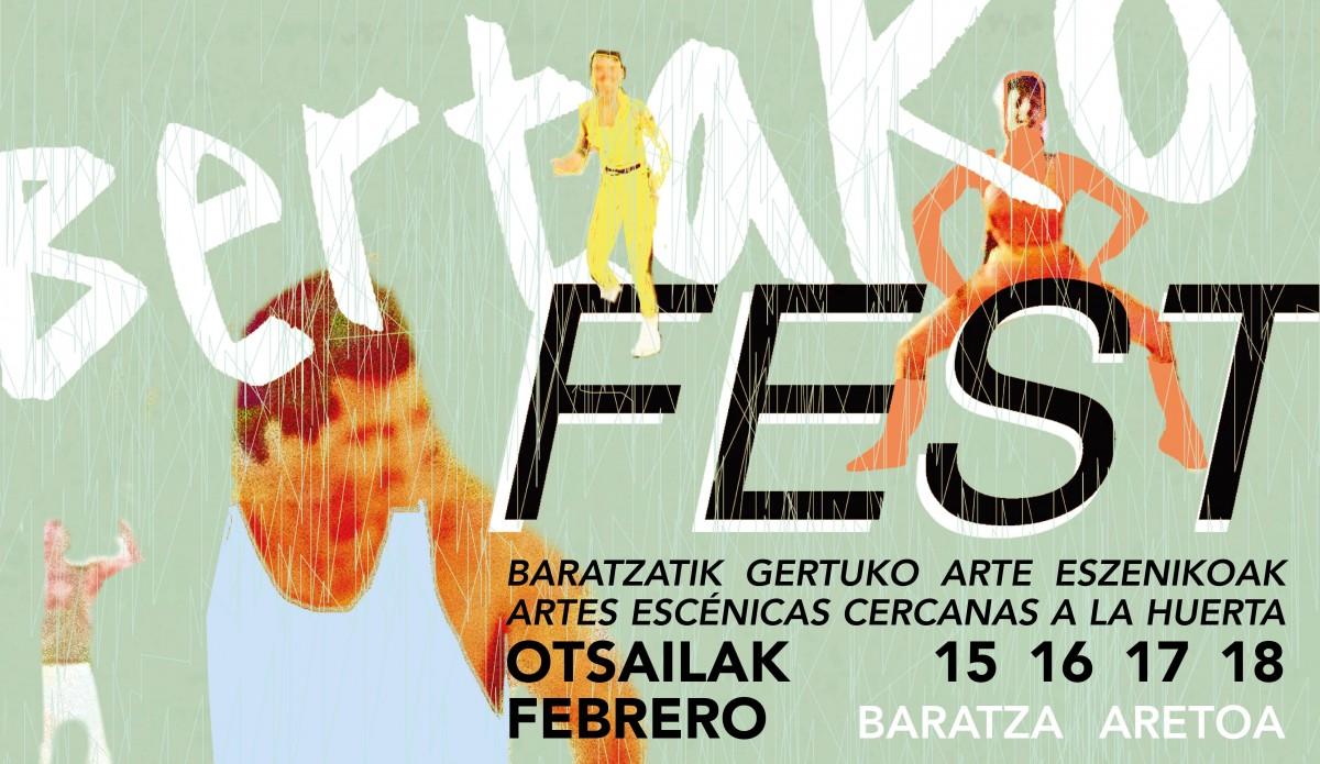 Bertako Fest jaialdia: hurbileko arte eszenikoak ikusgai Baratza aretoan