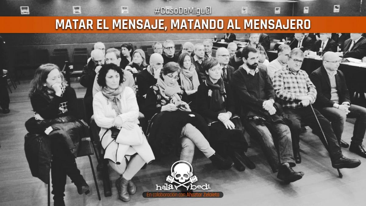 Caso De Miguel   Matar el mensaje matando al mensajero - halabedi