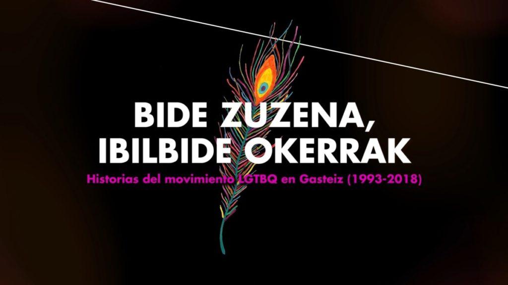 Bide zuzena, ibilbide okerrak | Historias del movimiento LGTBQ en Gasteiz (1993-2018)