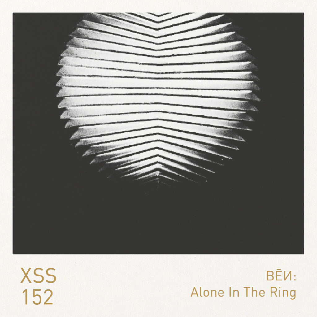 XSS152   BĒИ   Alone In The Ring