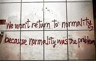 Cuando la normalidad es el problema