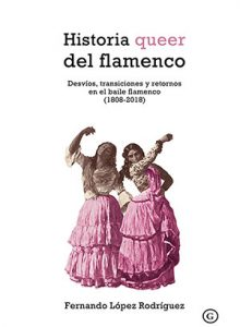Música | 'Historia queer del flamenco'