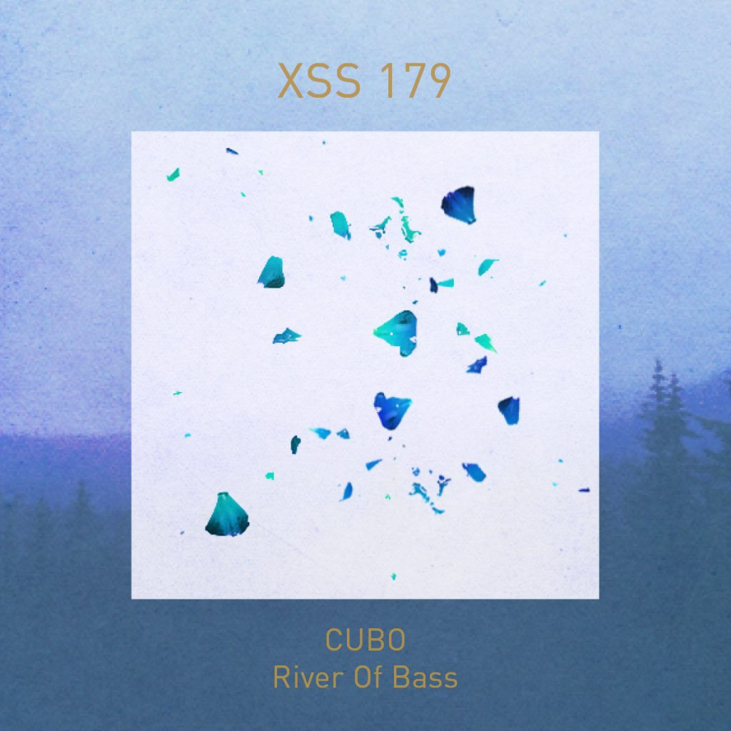 XSS179 | Cubo | River Of Bass