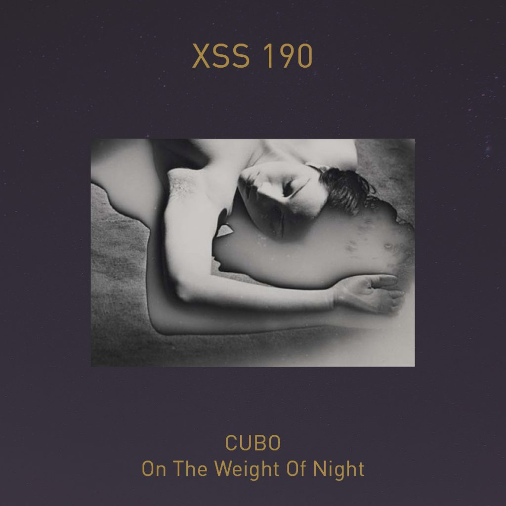 XSS190 | Cubo | On The Weight Of Night