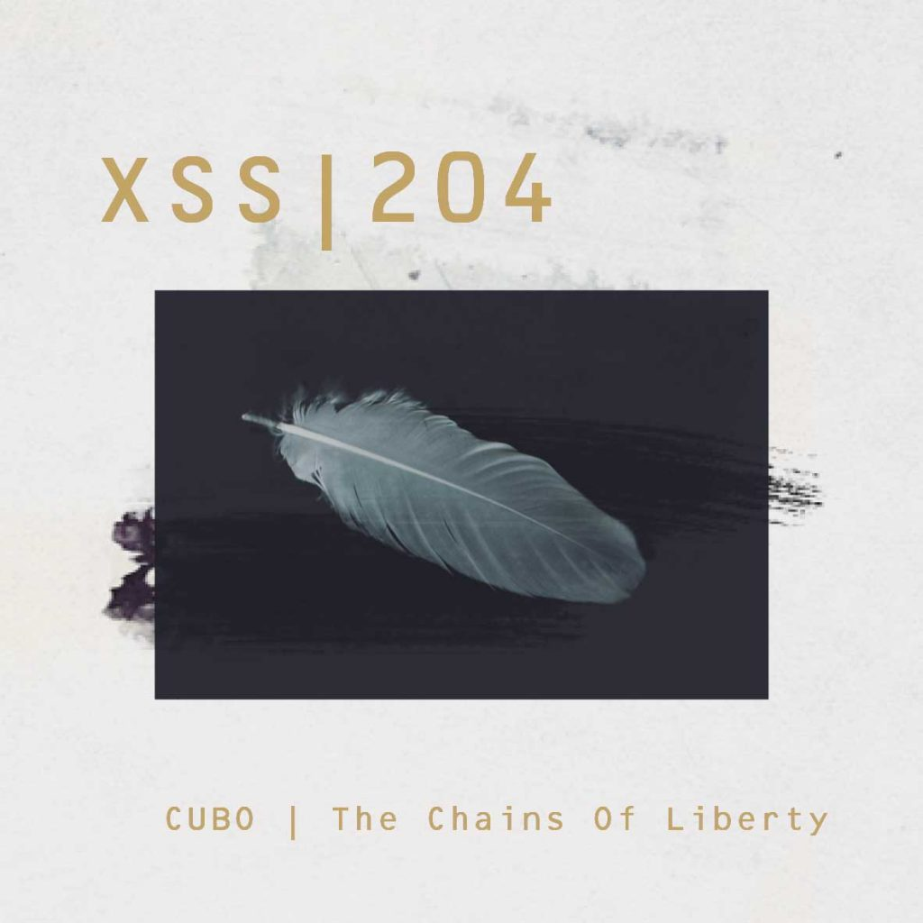 XSS204 | Cubo | The Chains Of Liberty