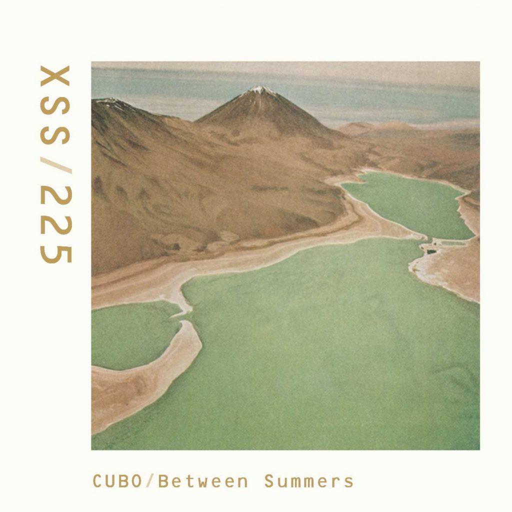 XSS225 | Cubo | Between Summers